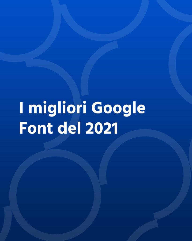 I migliori Google Font del 2021