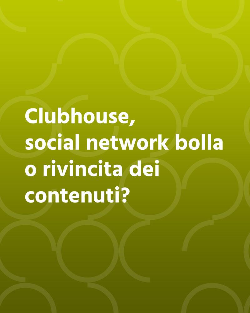 Clubhouse, social network bolla o rivincita dei contenuti?