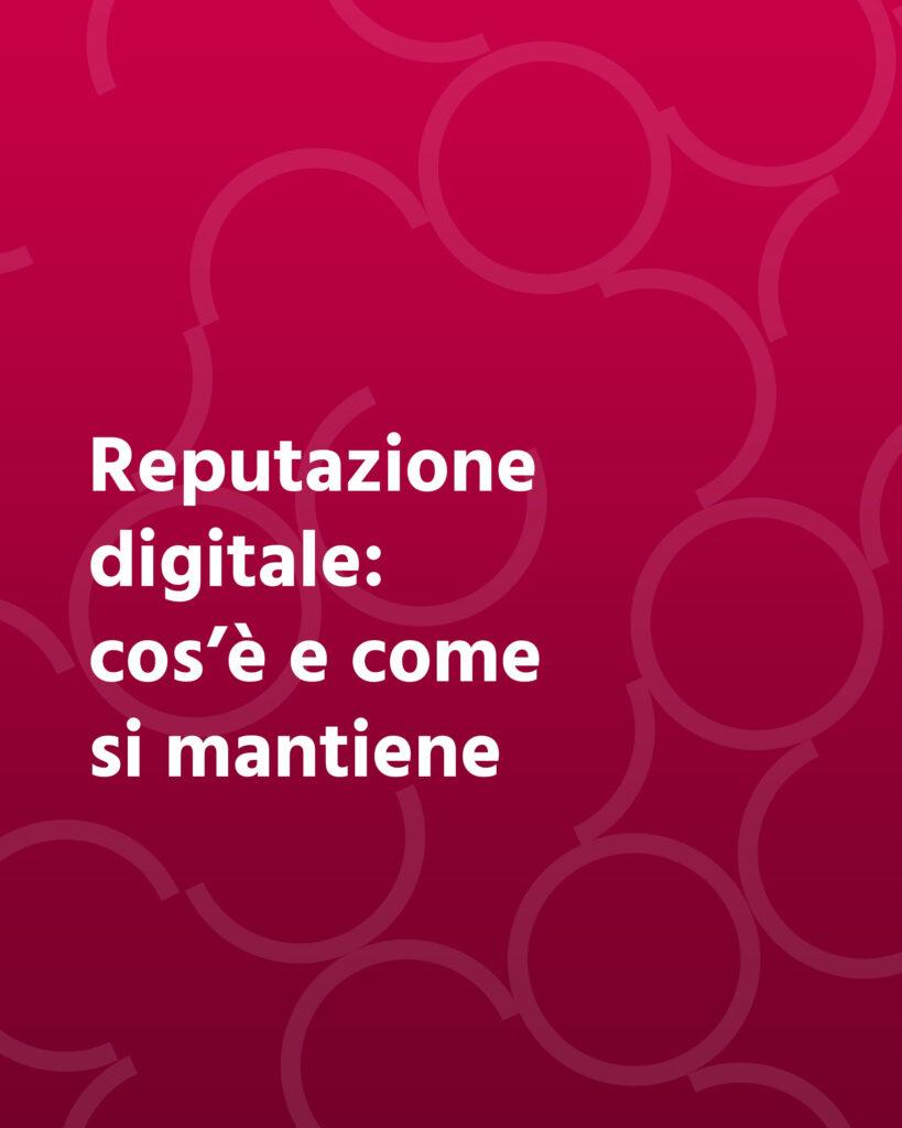 Reputazione digitale: cos'è e come si mantiene