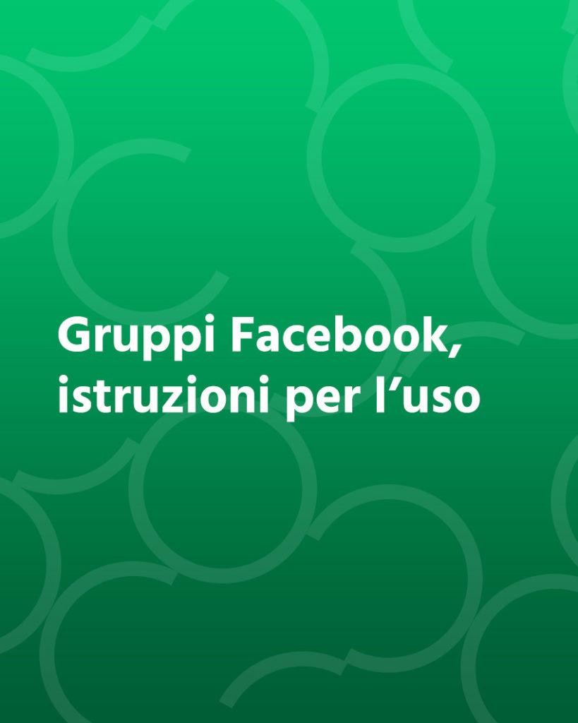 Gruppi Facebook, istruzioni per l'uso